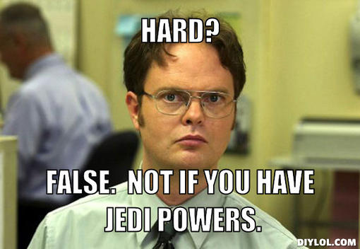 dwight-schrute-meme-generator-hard-false-not-if-you-have-jedi-powers-b0057f