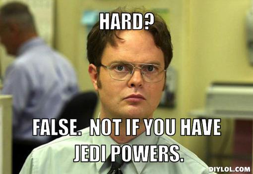 dwight-schrute-meme-generator-hard-false-not-if-you-have-jedi-powers-b0057f